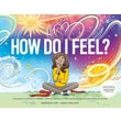 How Do I Feel? A Dictionary Of Emotions For Children